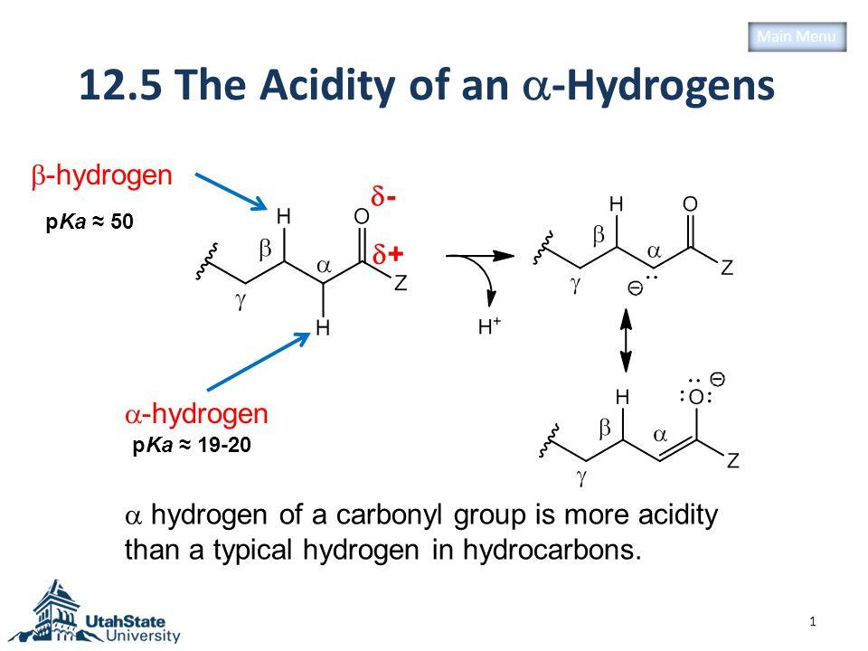 pKa of  -Hydrogen of Carbonyl Derivatives 2 Remember as: 19-20 pKa = 25 pKa = 20 pKa = 17 pKa = 25 pKa = 13 pKa = 11 pKa = 9 Remember as: 9-10    -ketocarbonyl