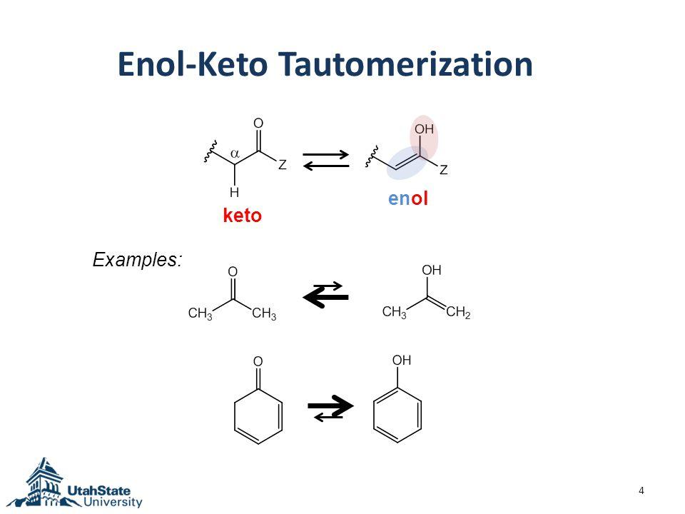 Enol-Keto Tautomerization 4 keto enol Examples:
