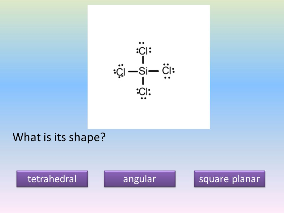What is its shape tetrahedral angular square planar