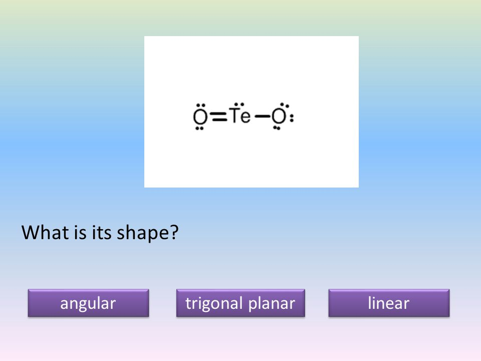 What is its shape angular trigonal planar linear