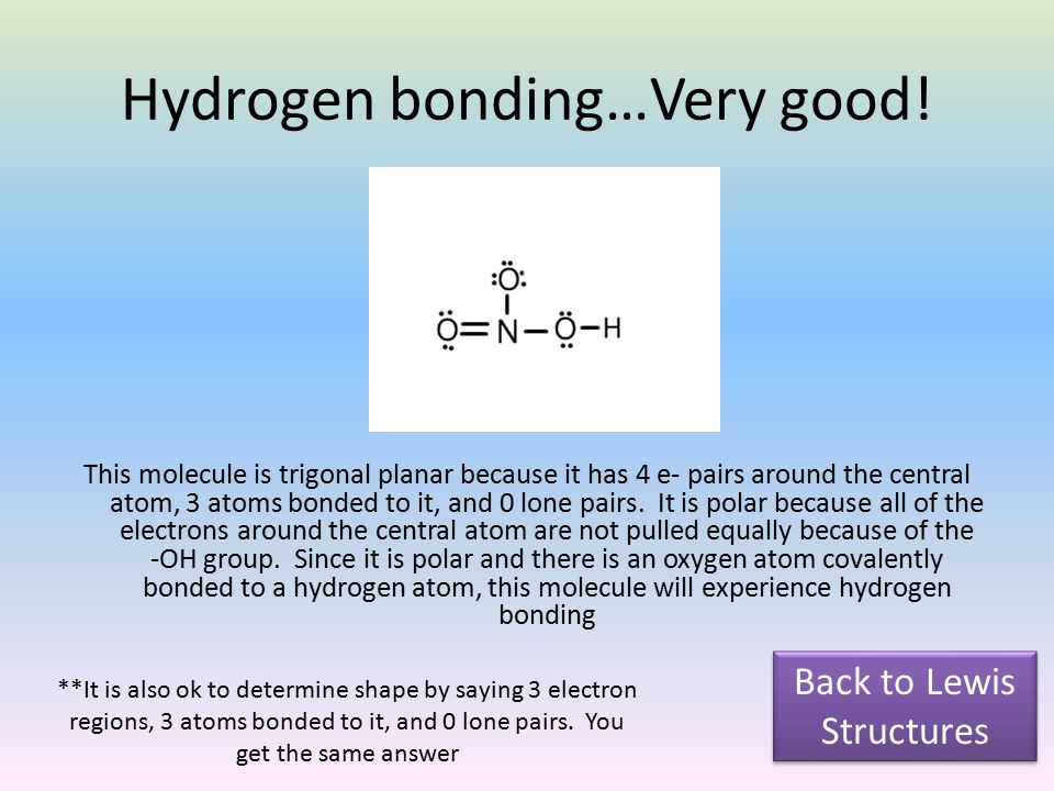 Hydrogen bonding…Very good.