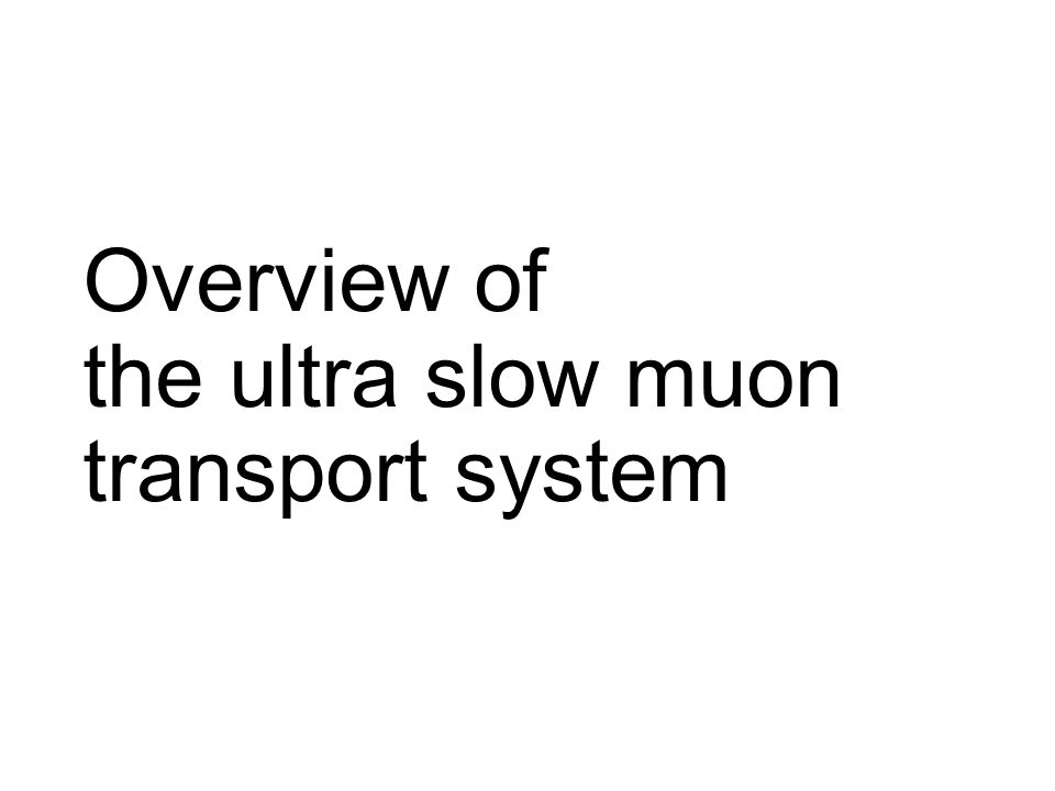 Overview of the ultra slow muon transport system