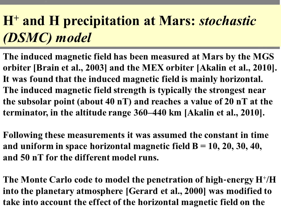 The induced magnetic field has been measured at Mars by the MGS orbiter [Brain et al., 2003] and the MEX orbiter [Akalin et al., 2010].