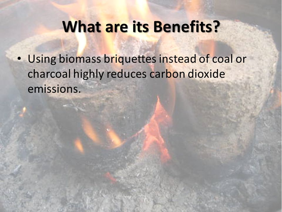 What are its Drawbacks.Briquettes require a large amount of land in order to be produced.