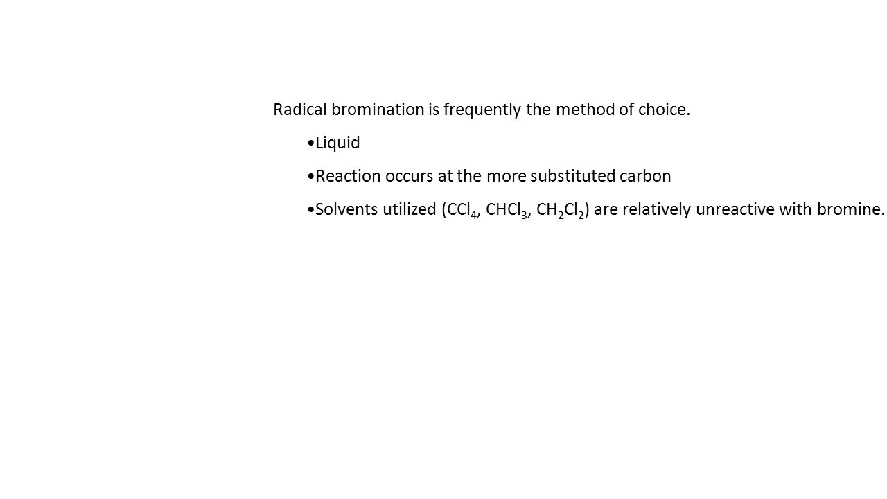Radical bromination is frequently the method of choice.
