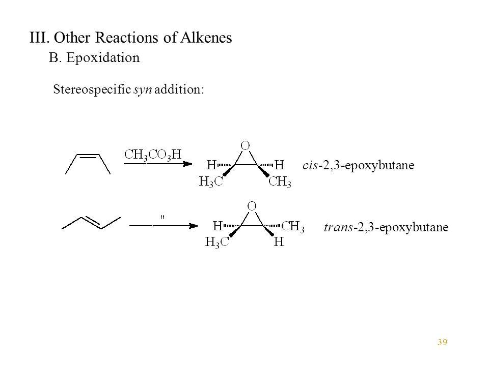 39 III. Other Reactions of Alkenes B.