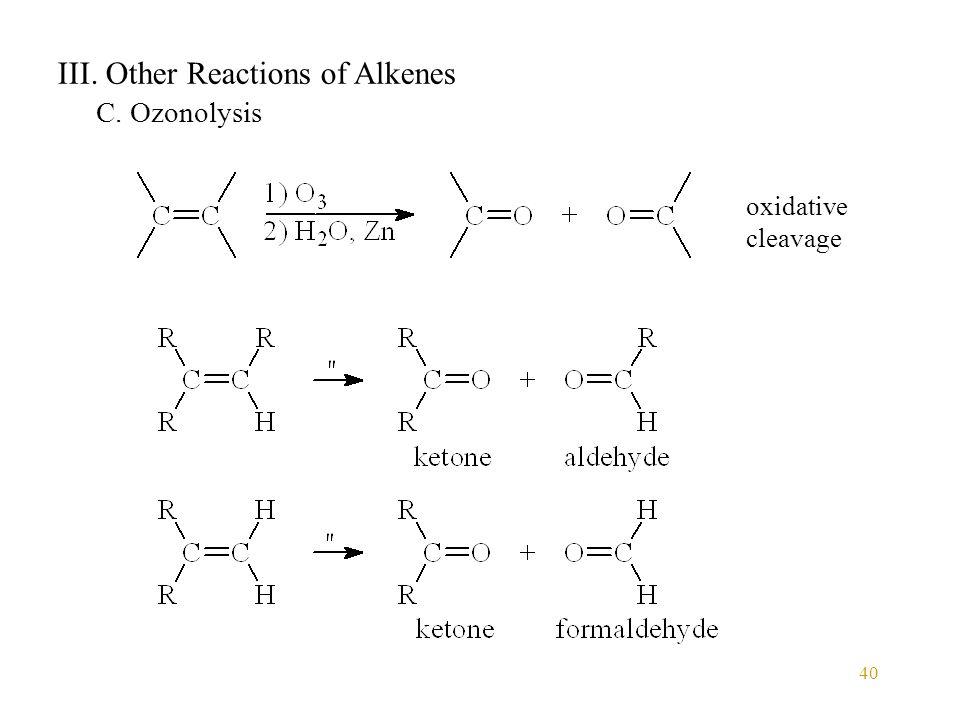 40 III. Other Reactions of Alkenes C. Ozonolysis oxidative cleavage
