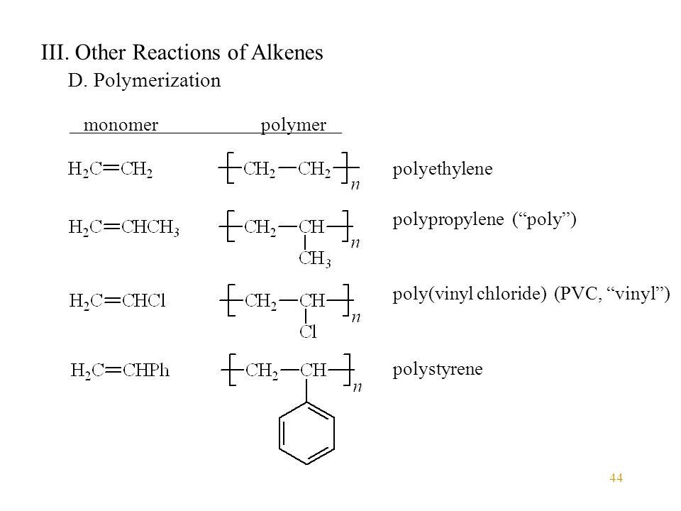 44 III. Other Reactions of Alkenes D.