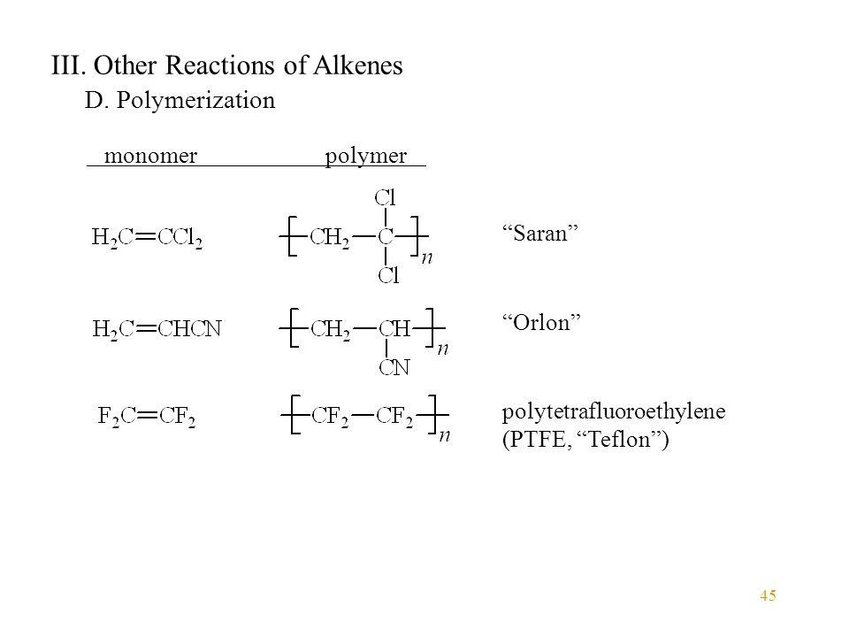 45 III. Other Reactions of Alkenes D.