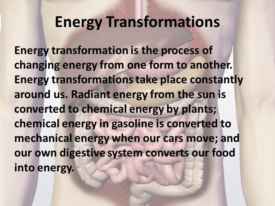 Energy Transformations Energy transformation is the process of changing energy from one form to another. Energy transformations take place constantly