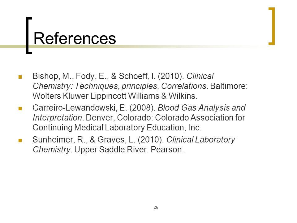 References Bishop, M., Fody, E., & Schoeff, l.(2010).