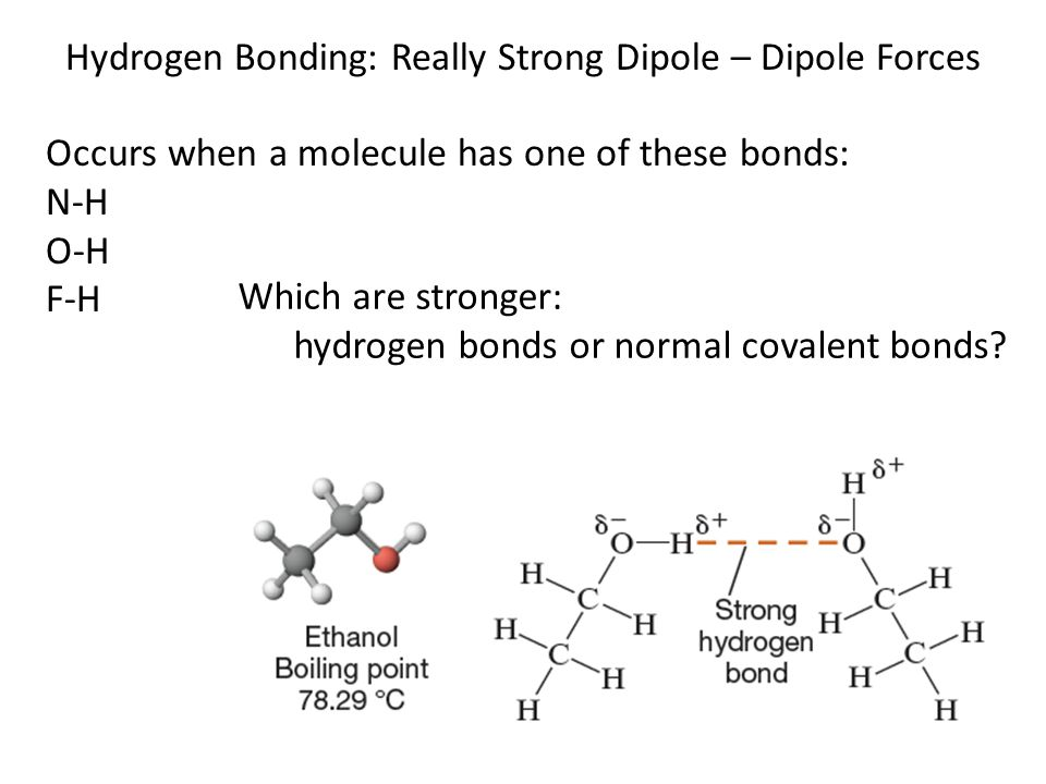 IMF Trends: Hydrogen Bonding Compounds with hydrogen bonding have much stronger IMFs than compounds of similar size.