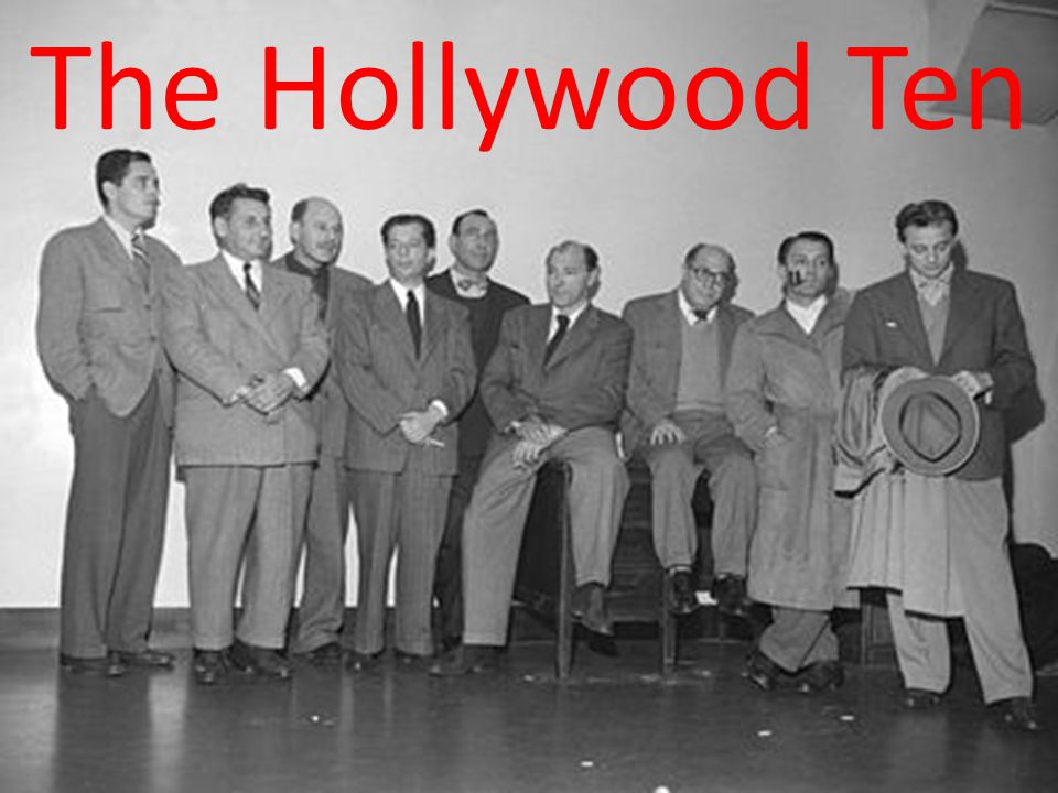 Who A group of ten screenwriters, actors, directors, musicians, and other entertainment professionals who were blacklisted in the entertainment world for their communist beliefs.