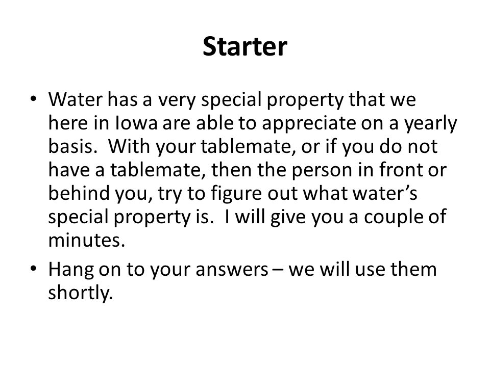 Starter Water has a very special property that we here in Iowa are able to appreciate on a yearly basis.