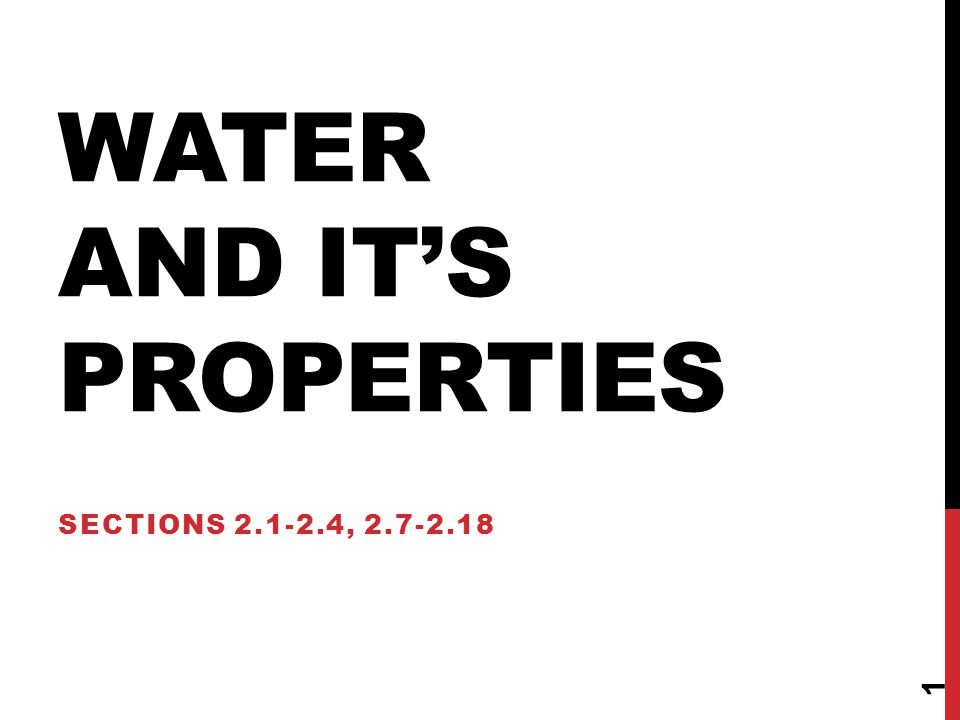 WATER AND IT'S PROPERTIES SECTIONS 2.1-2.4, 2.7-2.18 1