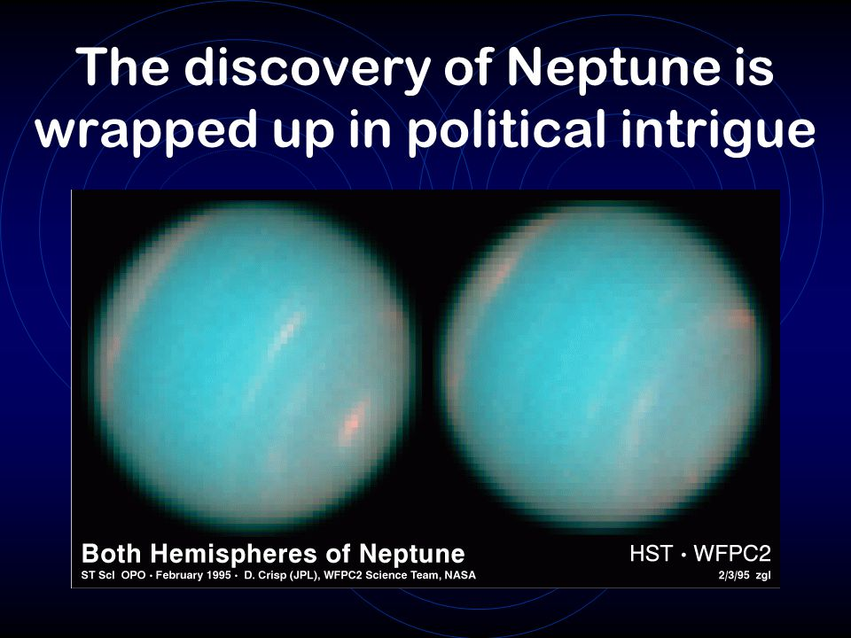The discovery of Neptune is wrapped up in political intrigue