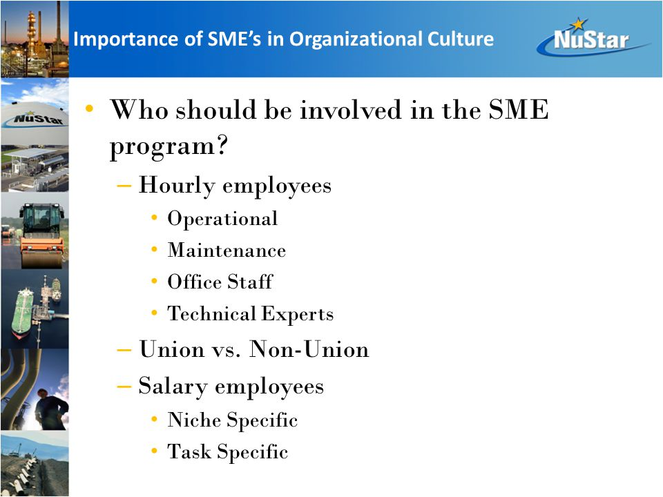 Importance of SME's in Organizational Culture Who should be involved in the SME program.