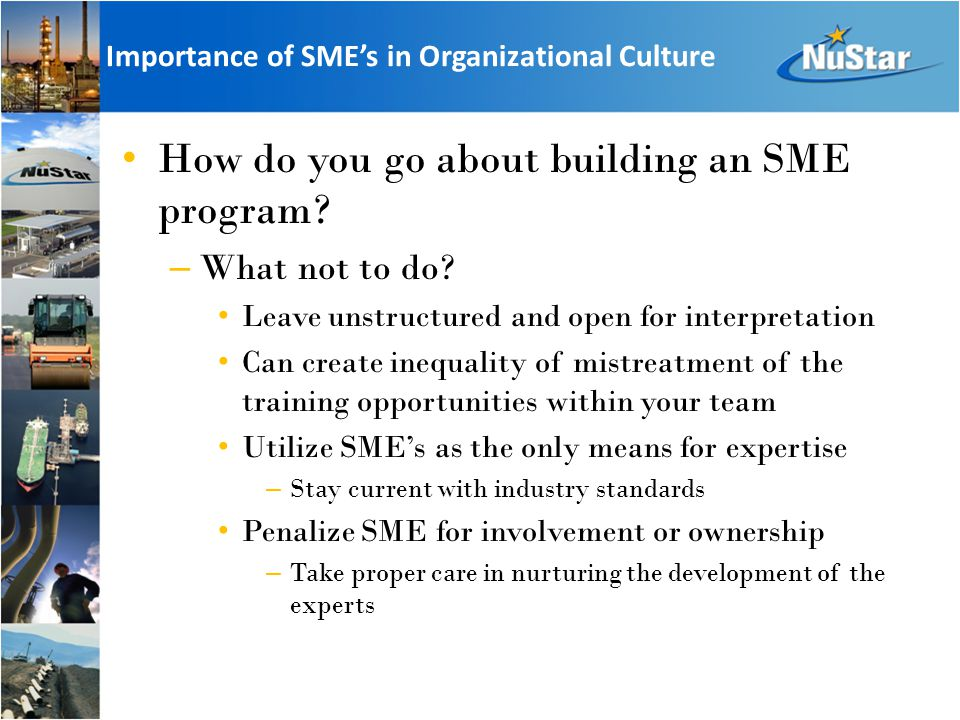Importance of SME's in Organizational Culture How do you go about building an SME program.