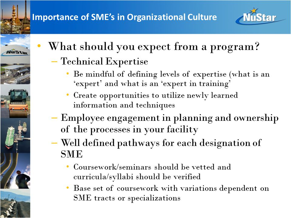 Importance of SME's in Organizational Culture What should you expect from a program.