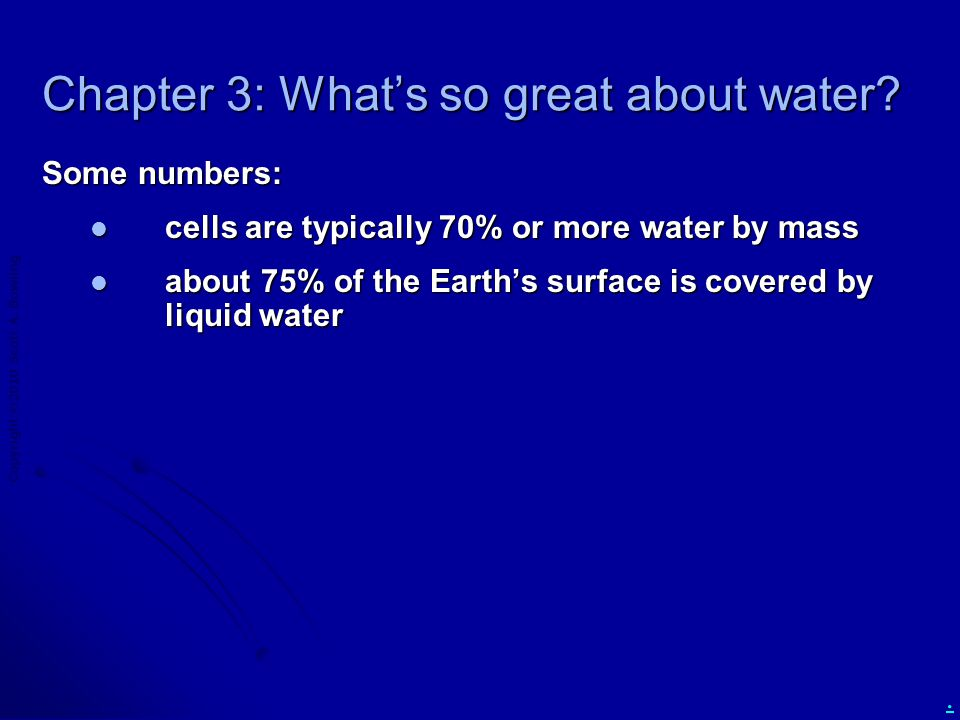 Copyright  2010 Scott A.Bowling. Chapter 3: What's so great about water.