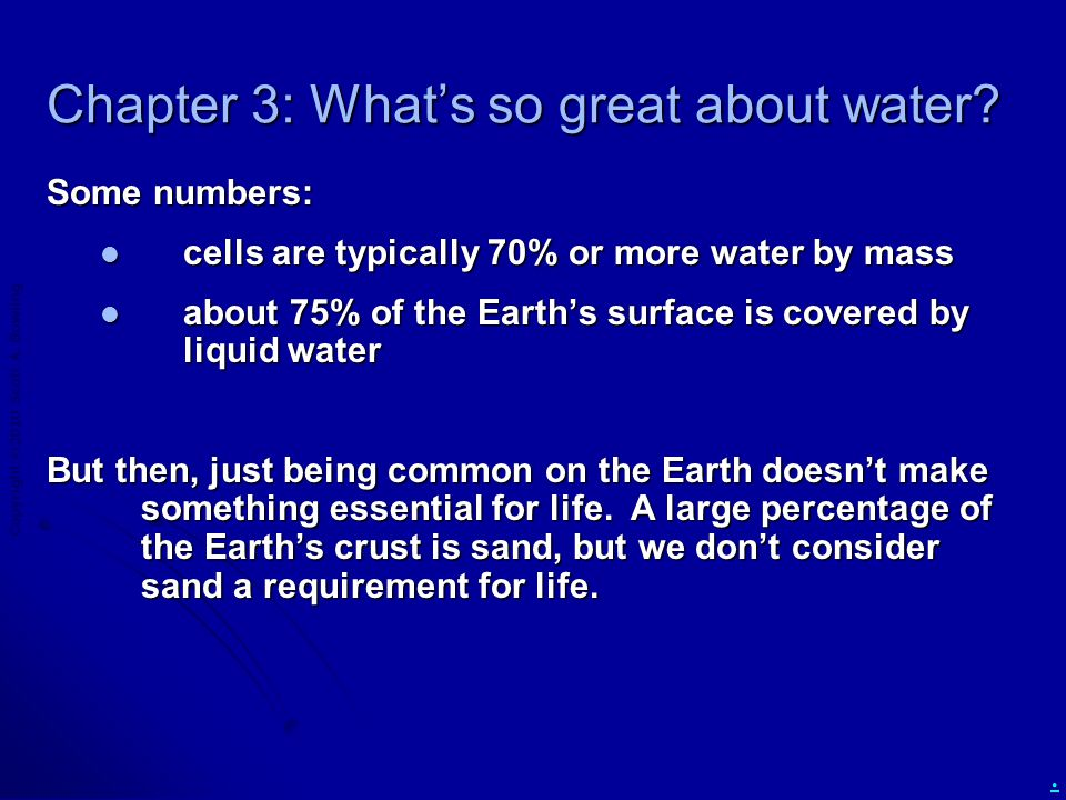 Copyright  2010 Scott A. Bowling. Chapter 3: What's so great about water.