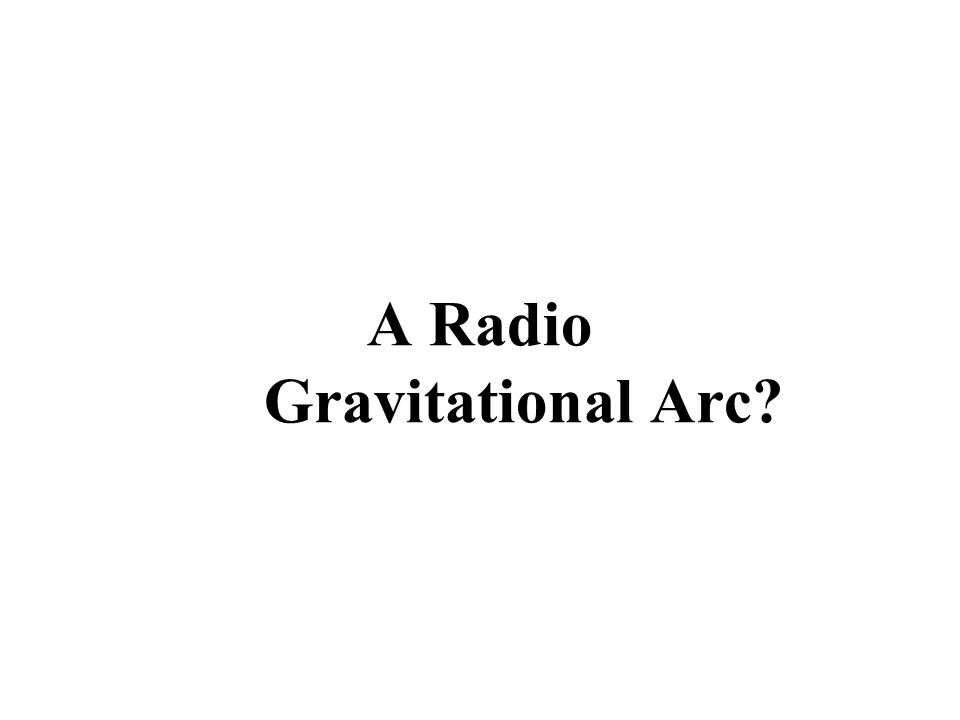 A Radio Gravitational Arc?