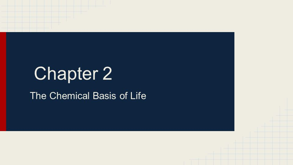Chapter 2 The Chemical Basis of Life