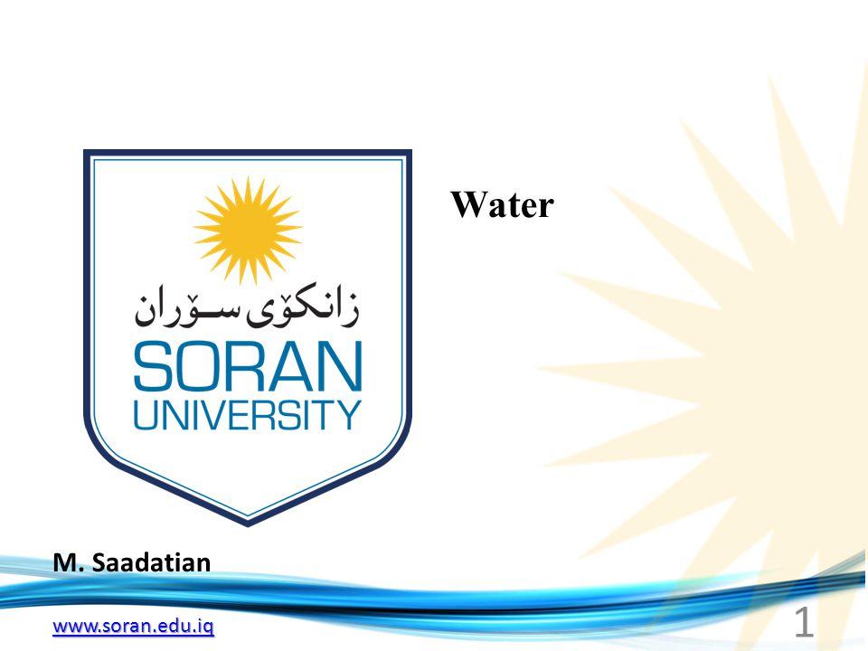 www.soran.edu.iq M. Saadatian Water 1