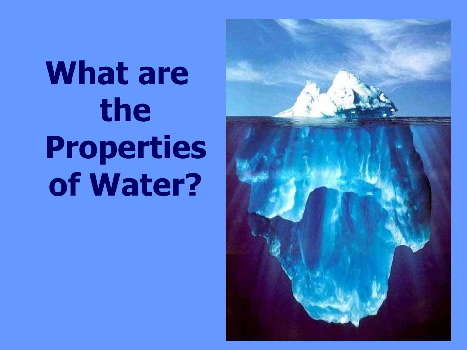 What are the Properties of Water