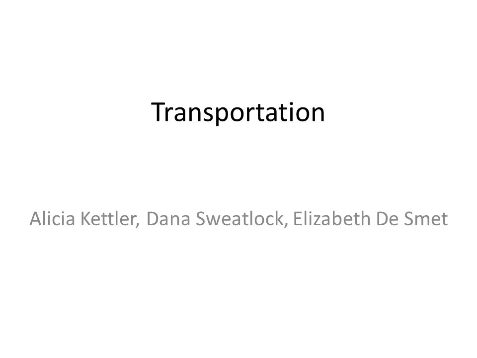 Transportation Alicia Kettler, Dana Sweatlock, Elizabeth De Smet