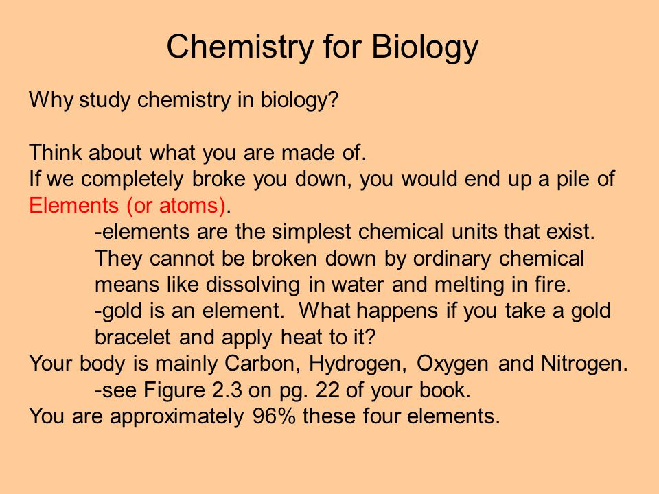 Chemistry for Biology Why study chemistry in biology.