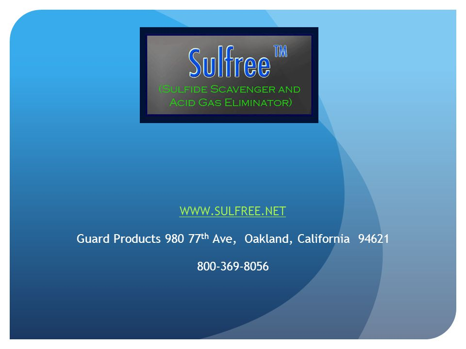 WWW.SULFREE.NET Guard Products 980 77 th Ave, Oakland, California 94621 800-369-8056