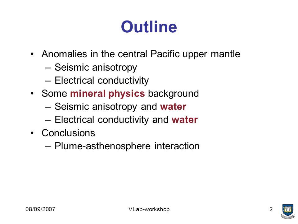08/09/2007VLab-workshop3 Ekström and Dziewonski (1998) Upper mantle in the central Pacific has unusually strong V SH >V SV anisotropy.