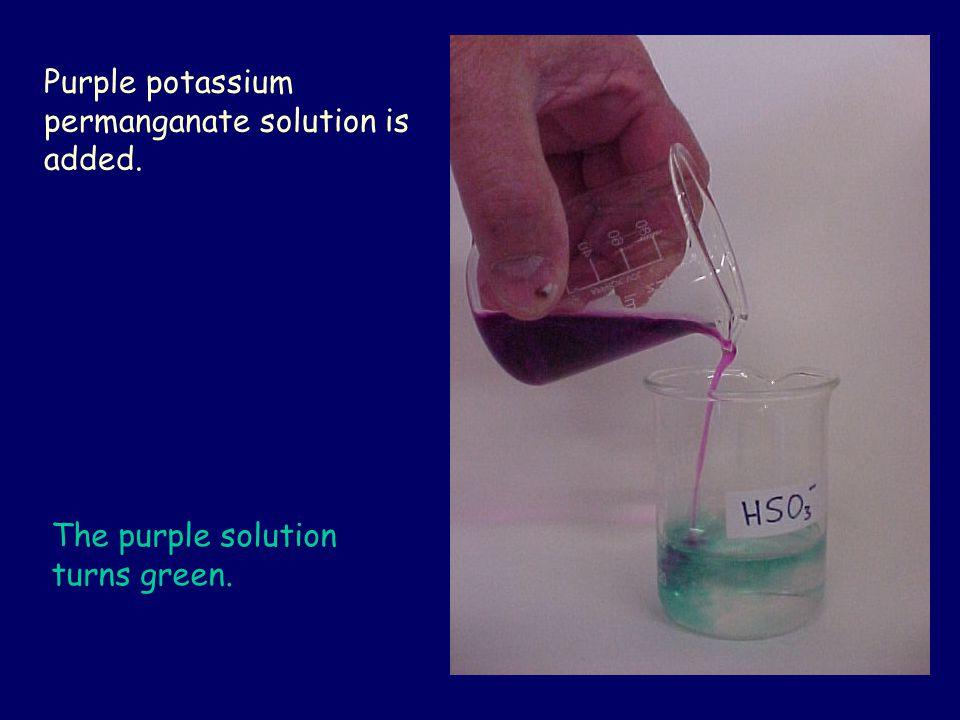 Purple potassium permanganate solution is added. The purple solution turns green.