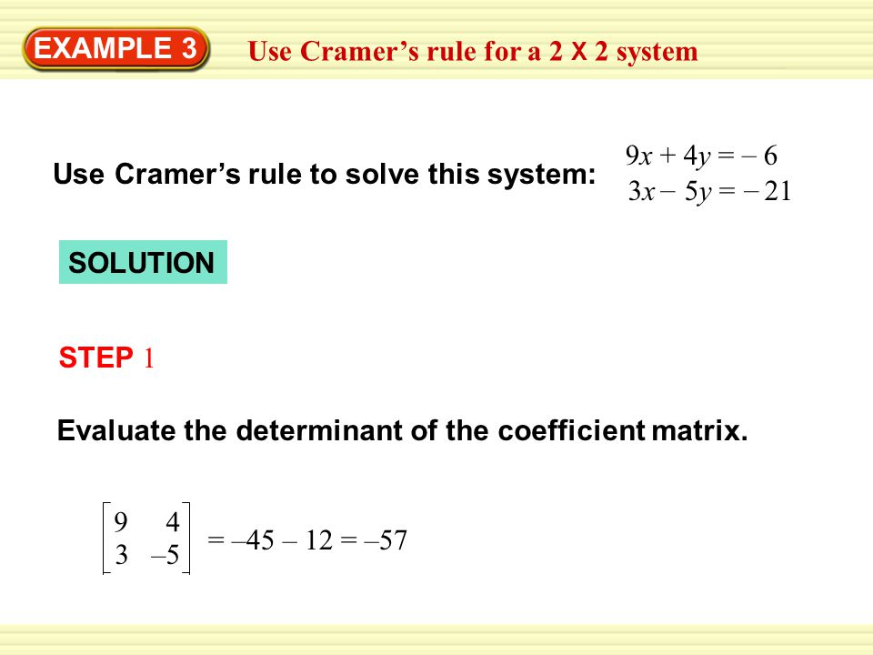 EXAMPLE 3 STEP 2 Apply Cramer's rule because the determinant is not 0.