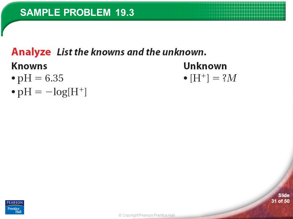 © Copyright Pearson Prentice Hall SAMPLE PROBLEM Slide 31 of 50 19.3