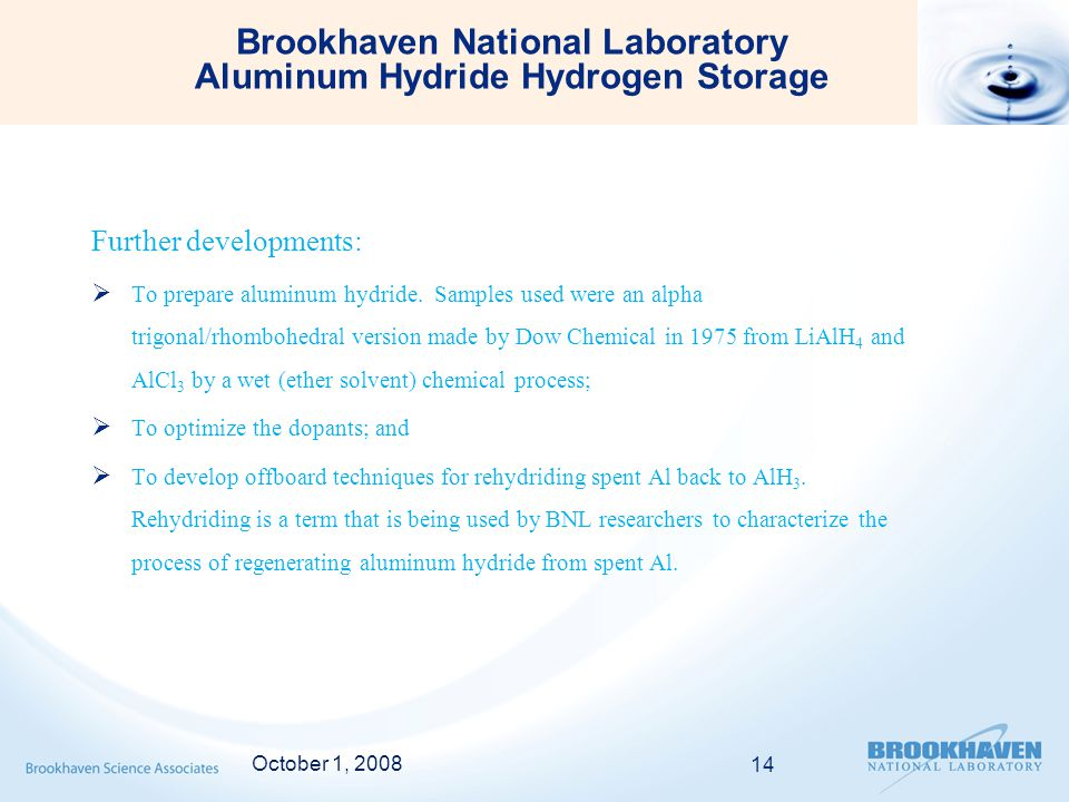 Brookhaven National Laboratory Aluminum Hydride Hydrogen Storage Further developments:  To prepare aluminum hydride.