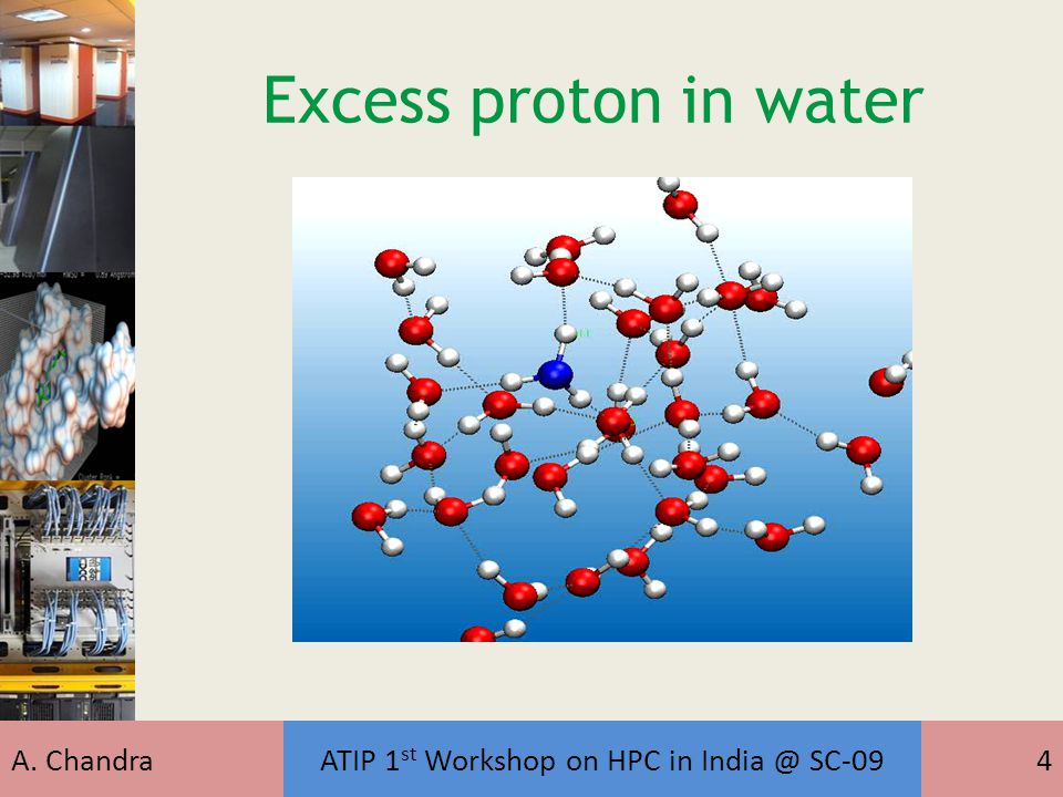 A. ChandraATIP 1 st Workshop on HPC in India @ SC-094 Excess proton in water