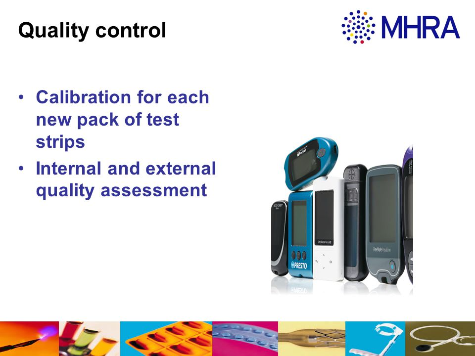 Quality control Calibration for each new pack of test strips Internal and external quality assessment