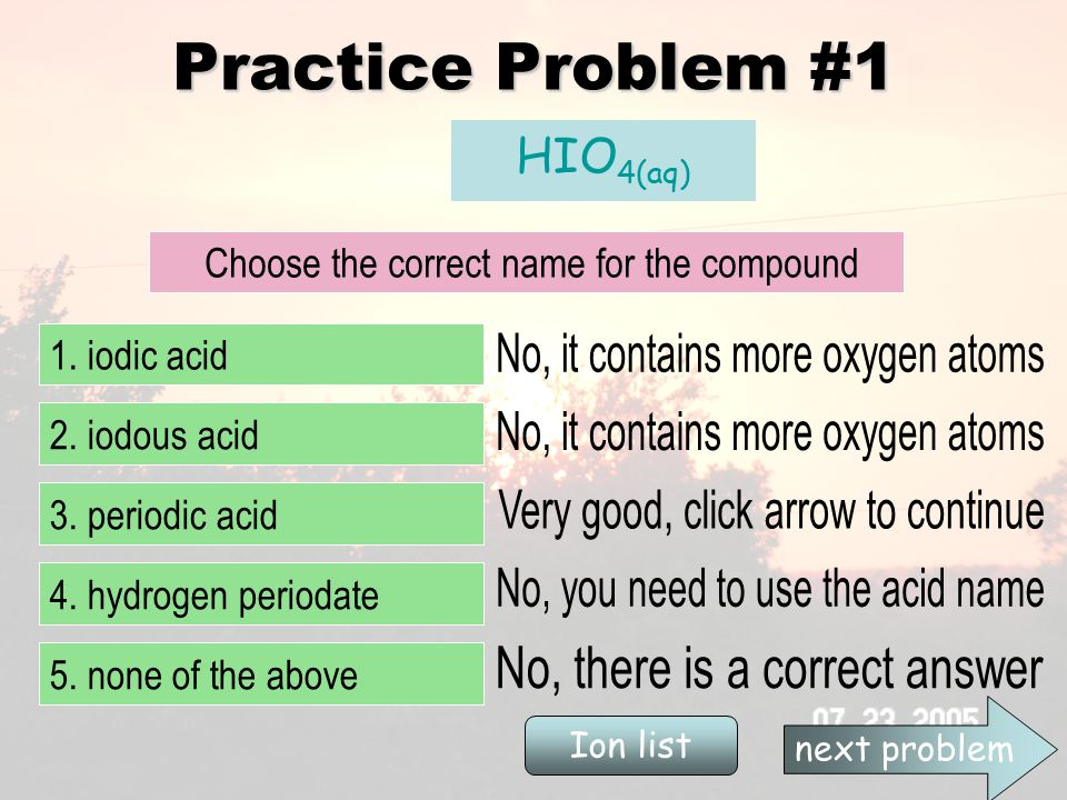 Practice Problem #1 HIO 4(aq) Choose the correct name for the compound 1.