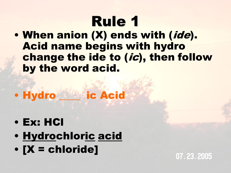 Rule 1 When anion (X) ends with (ide).