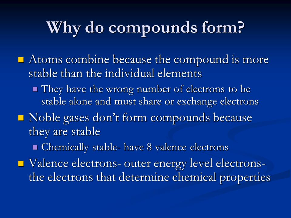 Why do compounds form.