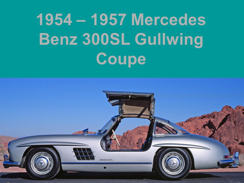 1954 – 1957 Mercedes Benz 300SL Gullwing Coupe