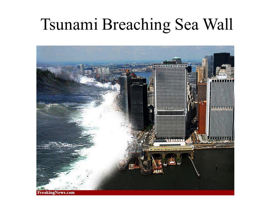Tsunami Breaching Sea Wall