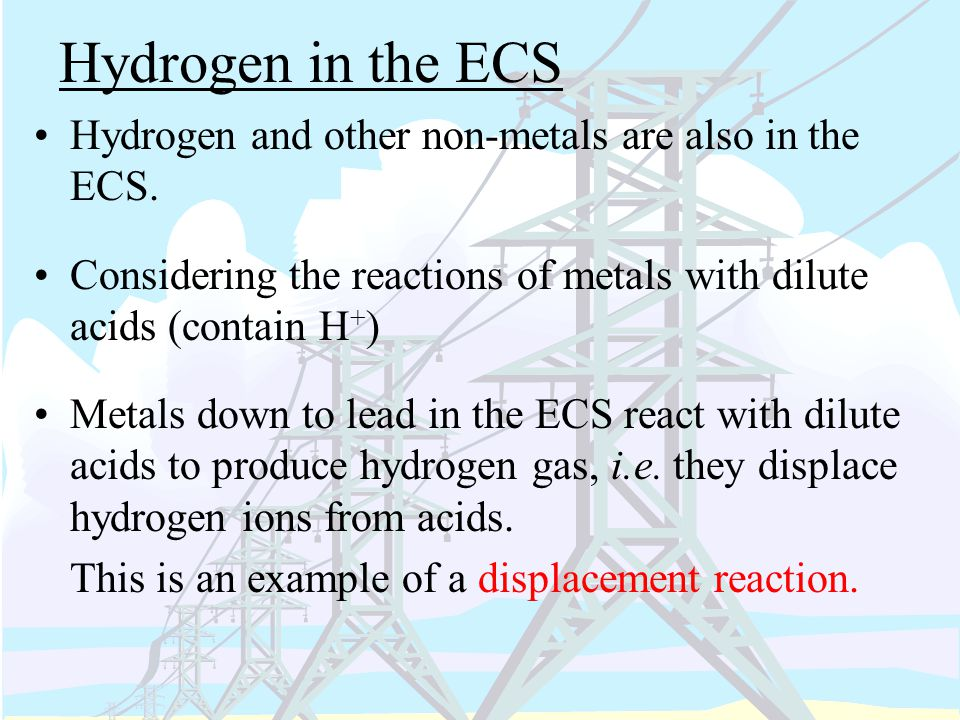 Hydrogen in the ECS Hydrogen and other non-metals are also in the ECS.