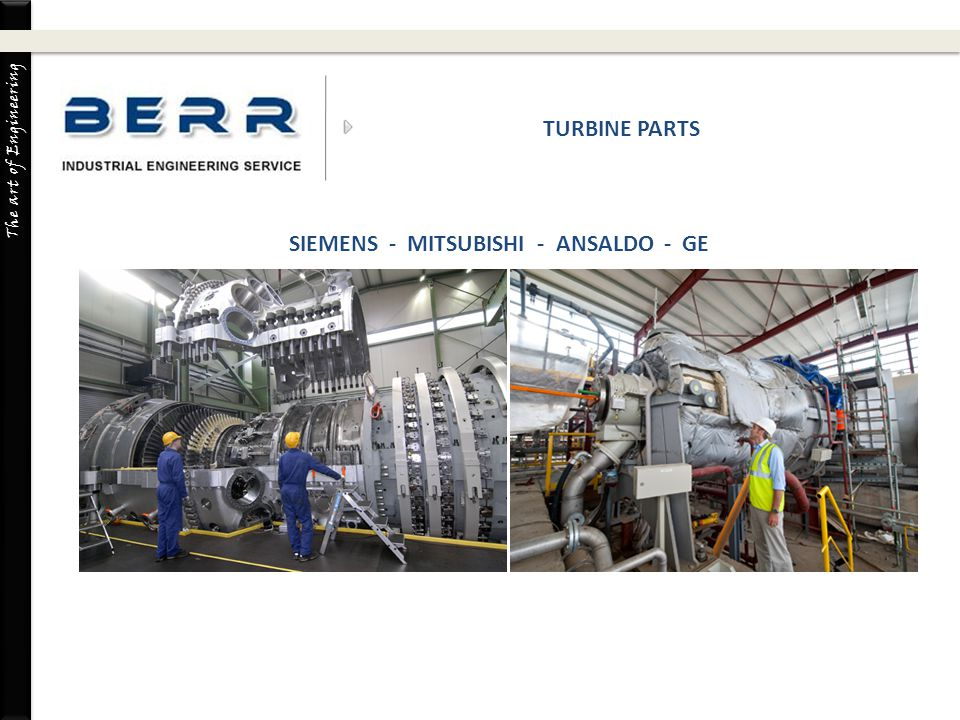 The art of Engineering TURBINE PARTS SIEMENS - MITSUBISHI - ANSALDO - GE