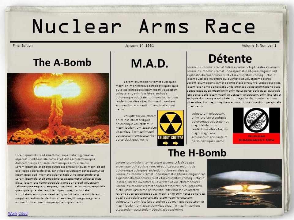 Korean War Gazette Nuclear Arms Race Final EditionJanuary 14, 1951Volume 5, Number 1 The A-Bomb Lorem ipsum dolor sit amet totam aspernatur fugit beat
