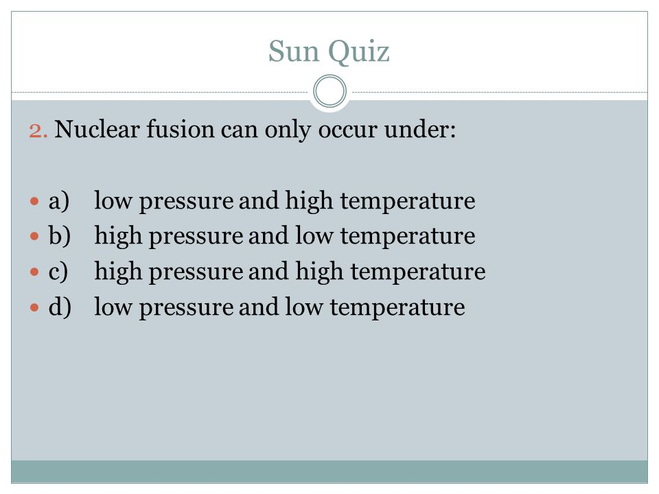 Sun Quiz 3.What gives the sun its color.