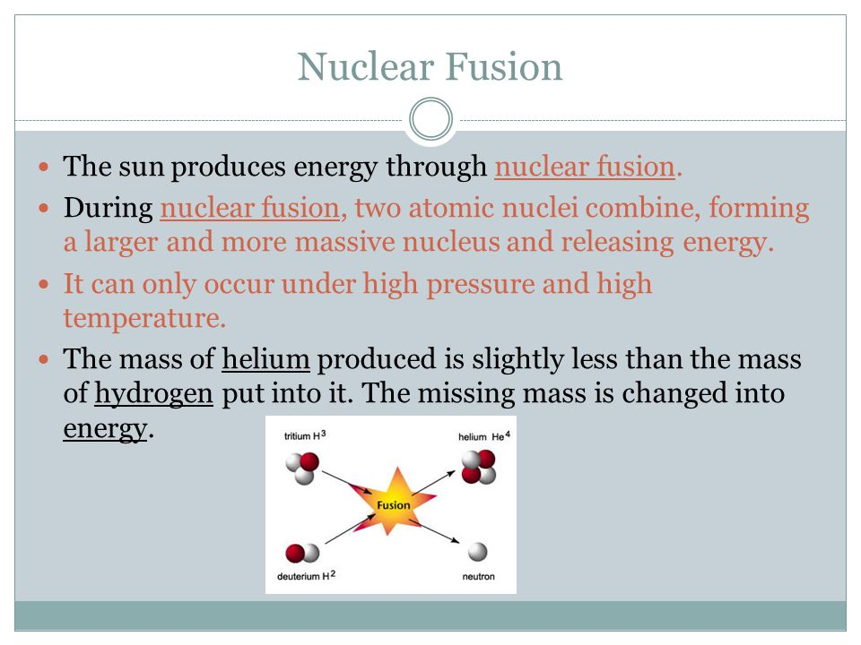 Nuclear Fusion The sun produces energy through nuclear fusion.