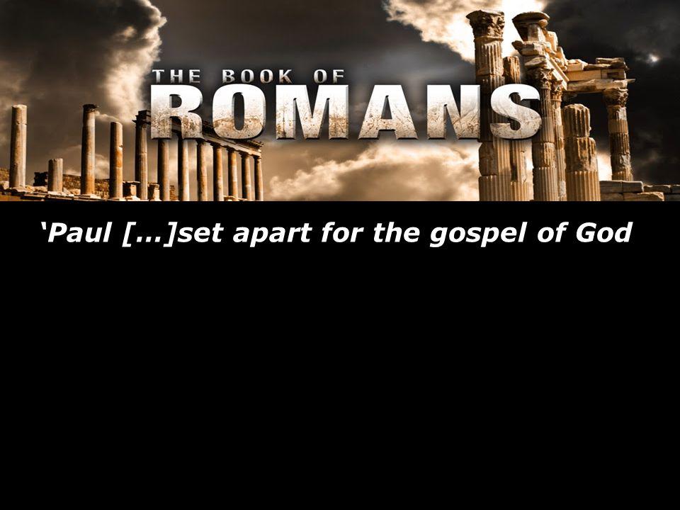 'Paul […]set apart for the gospel of God
